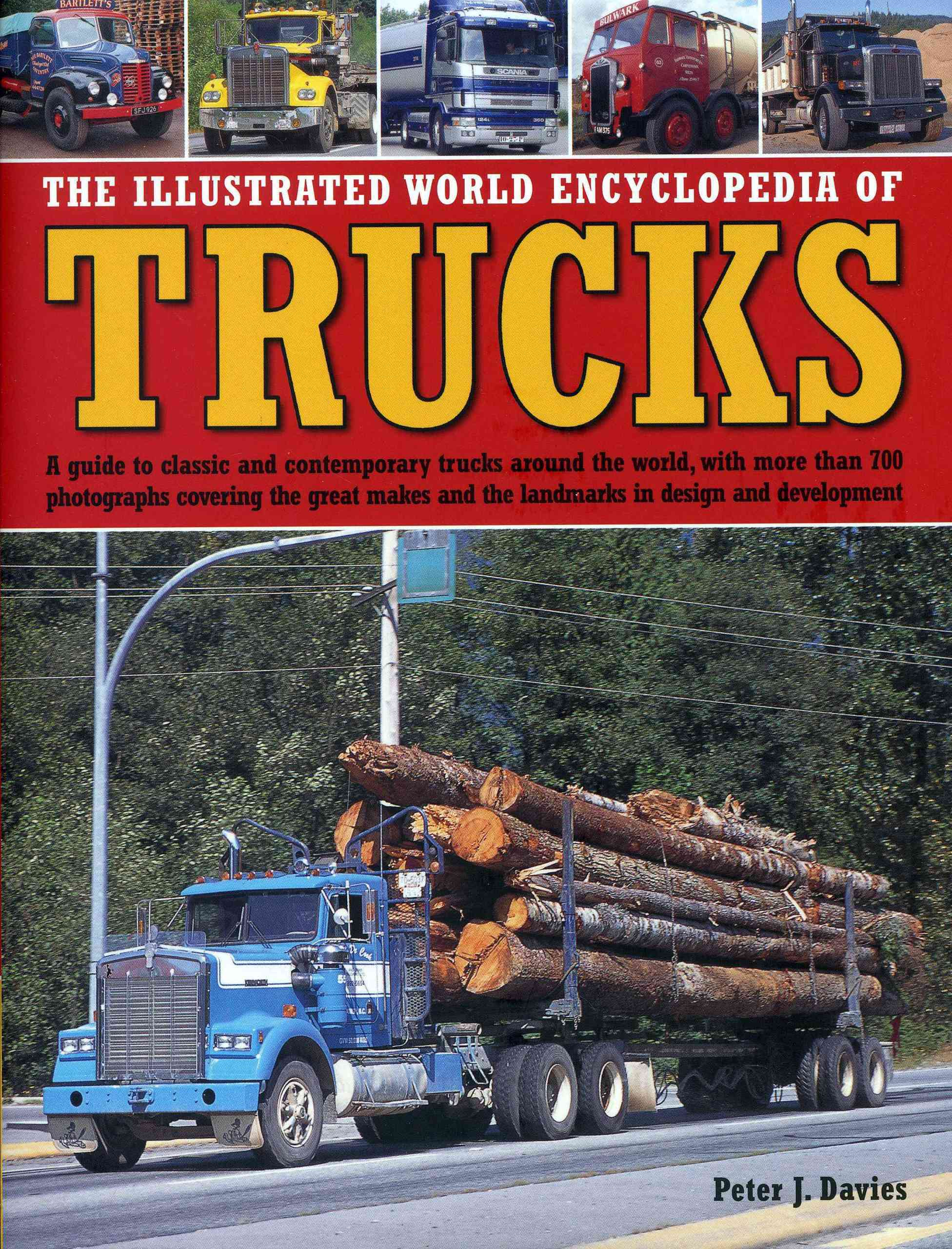 The Illustrated World Encyclopedia of Trucks By Davies, Peter J.