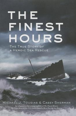 The Finest Hours By Tougias, Michael J./ Sherman, Casey