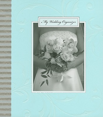 My Wedding Organizer By Miller, Sara/ Berman, Karen